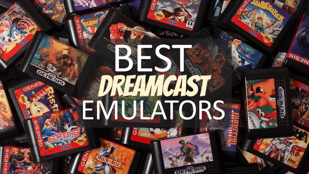 Top 10 Finest Dreamcast Emulators That Give A Nostalgia Trip