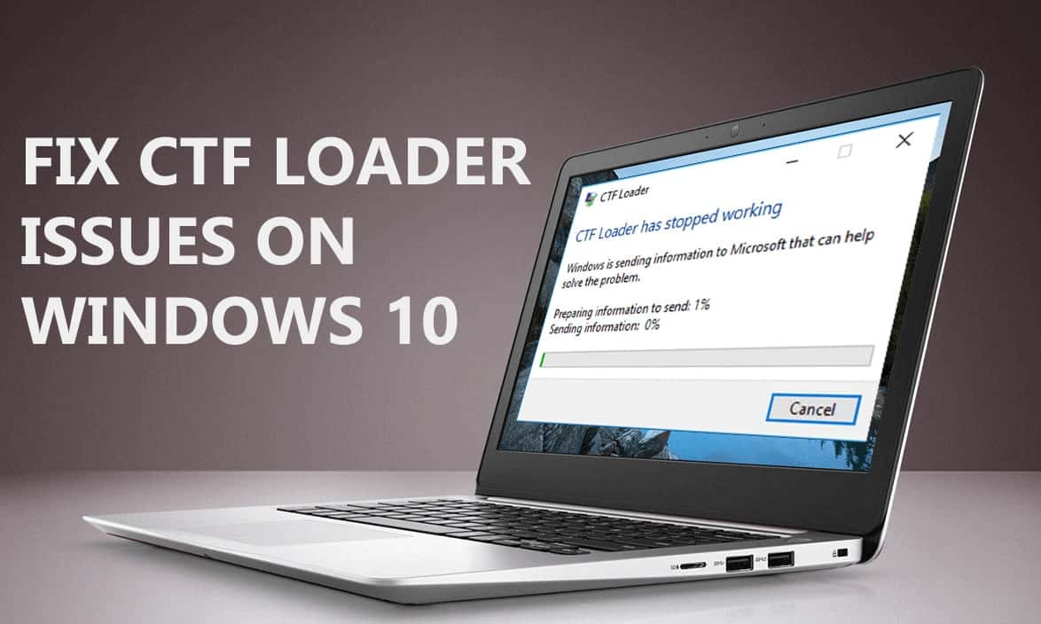 CTF Loader Definition And How to Fix CTF Loader Issues on Windows 10