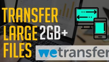 How to Send Large Files (As Big as 2GB) Online for Free with WeTransfer