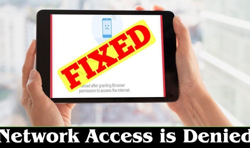 "How to Fix ""Err Network Access Denied"" Error in Chrome"