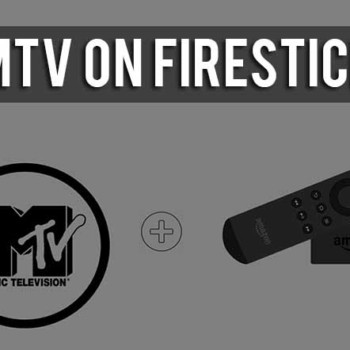 How to Install and Stream MTV on Firestick In 2021