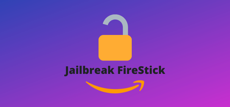 How To Install Jailbreak Firestick In 2021